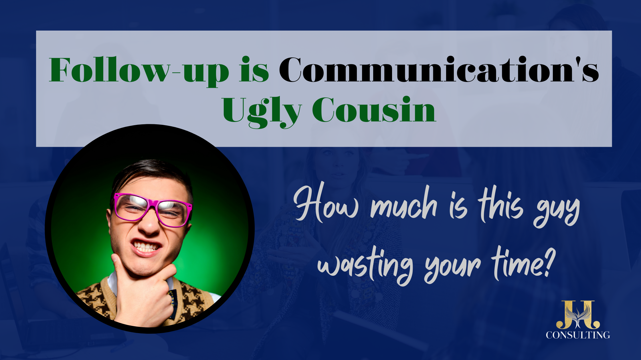 Follow-up is Communication's Ugly Cousin